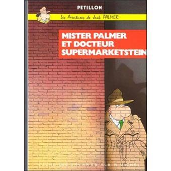 Les aventures de Jack PalmerMister Palmer et le Docteur Supermarketstein
