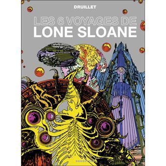Lone Sloane -  : Lone Sloane - Les 6 voyages de Lone Sloane NE