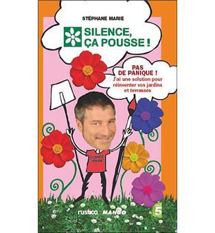 Silence a pousse pas de panique j 39 ai une solution pour r inventer vos jardins et terrasses - Silence ca pousse pas de panique ...