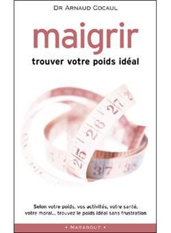 Maigrir, trouvez votre poids idéal - Poche - Arnaud Cocaul