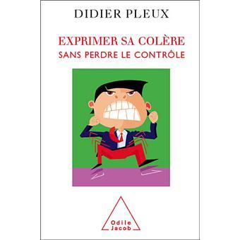 Exprimer sa colère sans perdre le contrôle (PSYCHOLOGIE) (French Edition)