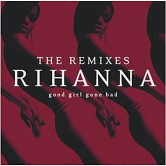 Good girl gone..-remixes-