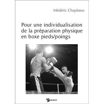 Pour une Individualisation de la Preparation Physique en Boxe Pieds/Poings - Médéric Chapitaux