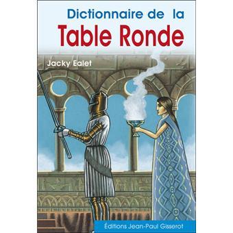 Dictionnaire De La Table Ronde Broch Jacky Ealet Achat Livre Achat Prix Fnac