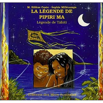 La légende de Pipiri Ma - cartonné - Hélène Coste, Sophie ...