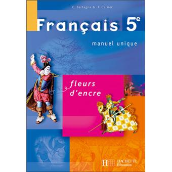Fleurs D Encre 5e Francais Livre De L Eleve Manuel Unique