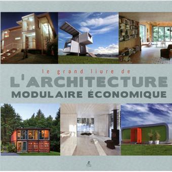 Le grand livre de l 39 architecture modulaire conomique cartonn collec - Livre sur l architecture ...