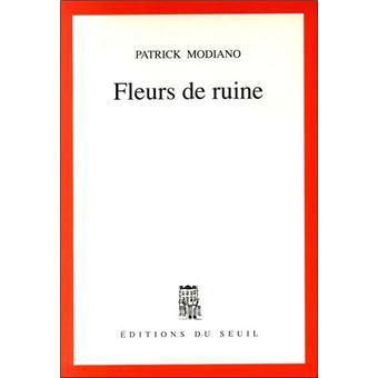 Fleurs de ruine - broché - Patrick Modiano - Achat Livre | fnac