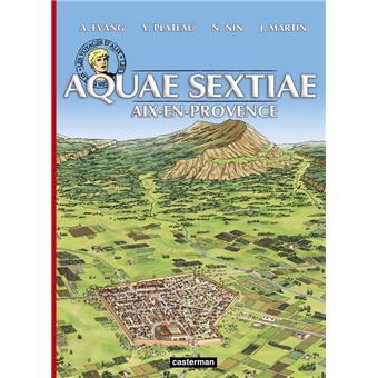Les Voyages d'AlixAix-en-Provence, Aquae-Sextiae
