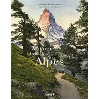 Voyages dans les Alpes - Agnès Couzy,Catherine Donzel,Marc Walter