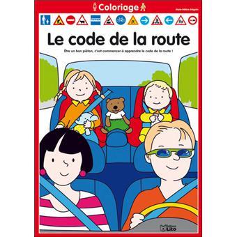 Coloriage Le Code De La Route Tome 1 Broche Marie Helene Gregoire Achat Livre Fnac