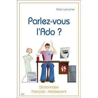 Parlez Vous L Ado Dictionnaire Francais Adolescent