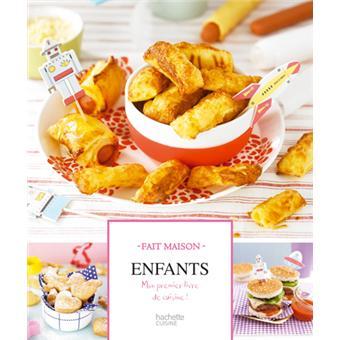 Enfants mon premier livre de cuisine tome 1 broch - Livre de cuisine traditionnelle francaise ...