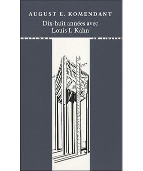 Dix-huit années avec Louis Kahn