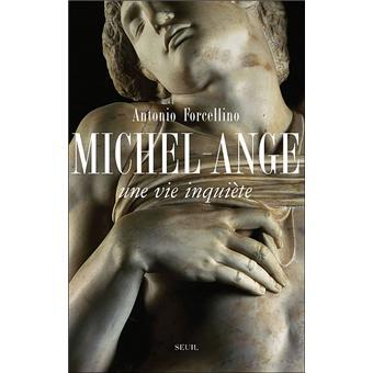 MICHEL-ANGE UNE VIE INQUIETE