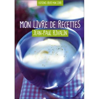 Livre De Recettes Personnalisé Créez Votre Propre Livre De Recettes - Creer un livre de recette de cuisine