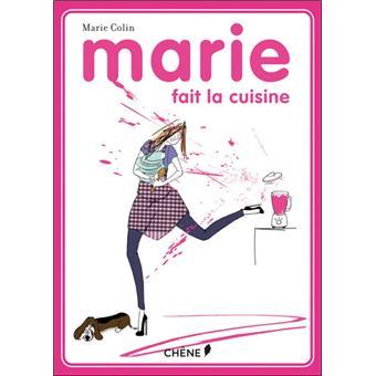 Marie Fait La Cuisine Relie Marie Colin Achat Livre Fnac