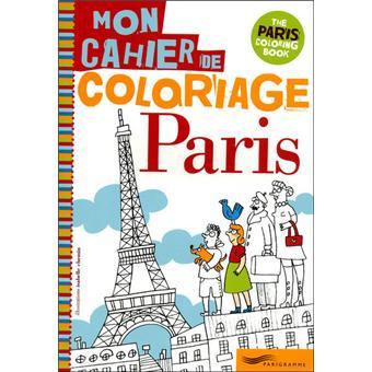 Paris Mon Cahier De Coloriage Broché Isabelle Chemin Collectif