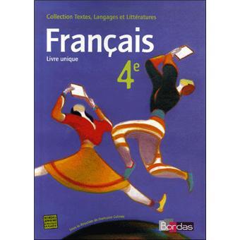 Textes Langages Et Litteratures Livre Unique De Francais 4e 2007 Manuel De L Eleve