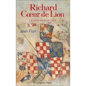 richard coeur de lion le roi chevalier broch jean flori achat livre fnac. Black Bedroom Furniture Sets. Home Design Ideas