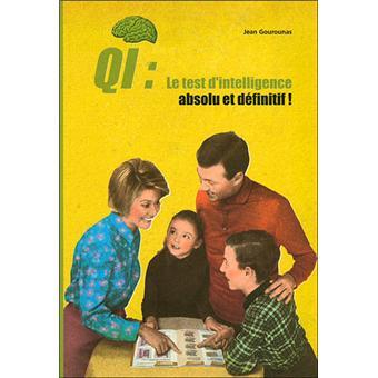 QI, le test d intelligence absolu et définitif !  à faire seul, à ... 7b6ea3f2766a