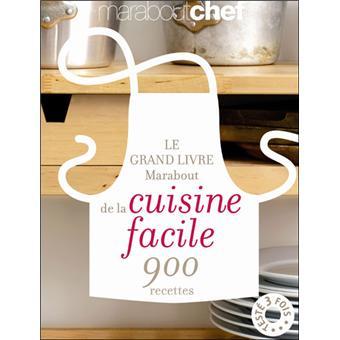 le grand livre marabout de la cuisine facile 900 recettes broch collectif achat livre fnac. Black Bedroom Furniture Sets. Home Design Ideas