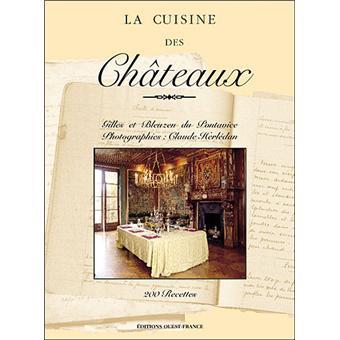 la cuisine des ch teaux 200 recettes reli gilles du pontavice bleuzen du pontavice claude. Black Bedroom Furniture Sets. Home Design Ideas