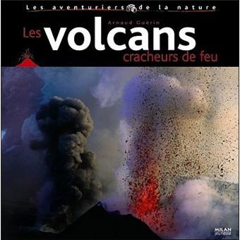 Volcans (les), cracheurs de feu