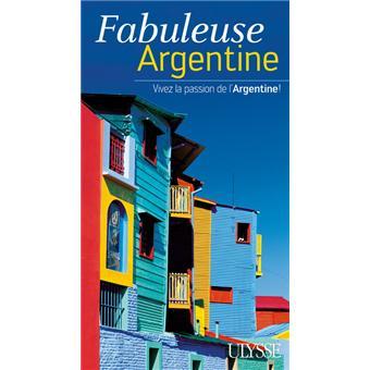 Fabuleuse Argentine - Vivez la passion de l'Argentine