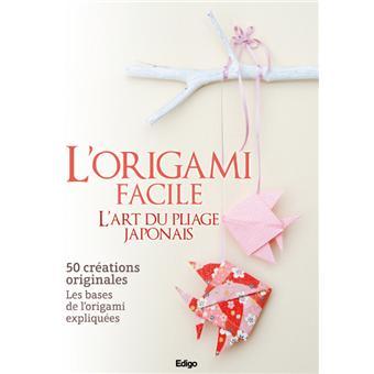 Lorigami Facile Lart Du Pliage Japonais 57 Creations Originales