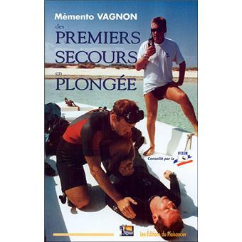 Memento Vagnon Des Premiers Secours En Plongee Broche Collectif Achat Livre Fnac