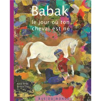 Babak - le jour ou ton cheval est ne