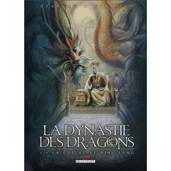 La dynastie des dragonsDynastie des dragons T01 Colère Ying Long