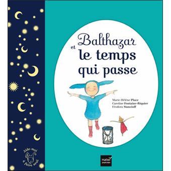 BalthazarBalthazar et le temps qui passe - Pédagogie Montessori