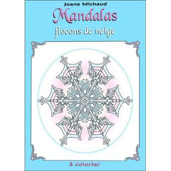 Mandalas flocons de neige colorier broch joane michaud achat livre achat prix fnac - Flocon de neige a colorier ...