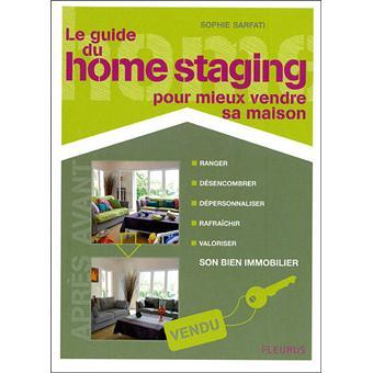Guide Du Home Staging Pour Mieux Vendre Sa Maison