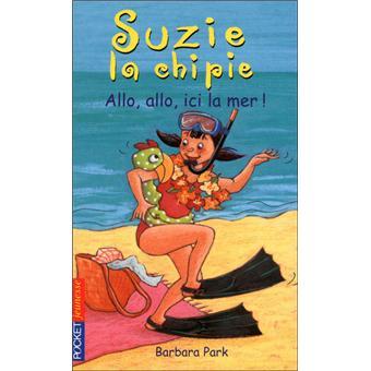 Suzie la chipieSuzie la chipie - tome 25 Allo, allo, ici la mer !