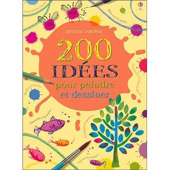 200 idees pr peindre et dessin