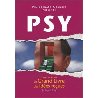Le grand livre des idées reçues psy