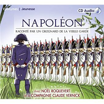 Napoléon raconté par un grognard de la vieille garde