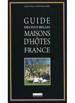 Les plus belles maisons d 39 h tes de france broch jean paul griffouli re achat livre fnac - Les belles maisons de france ...