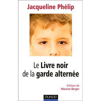 Le livre noir de la garde alternée - broché - Jacqueline