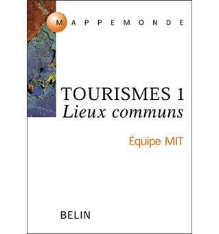Tourismes. Tome 1, Lieux communs - Equipe MIT