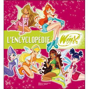 Winx Club Tout Ce Que Tu As Toujours Voulu Savoir Sur Les Winx L Encyclo Magie Winx