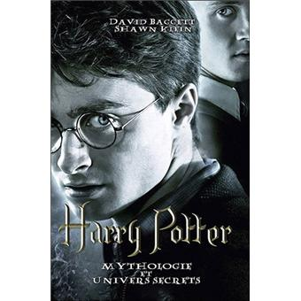 Harry Potter Tome 1 Harry Potter Mythologie Et Univers Secrets