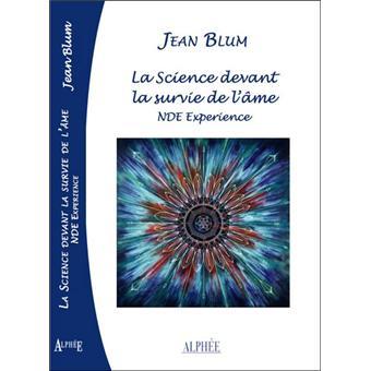 La science devant la survie de l'âme. NDE Expérience - Jean Blum