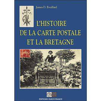 L'histoire de la carte postale et la Bretagne - James Eveillard - Achat Livre | fnac