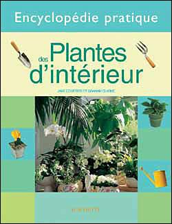 encyclop die pratique des plantes d 39 int rieur reli jane courtier clarke graham achat. Black Bedroom Furniture Sets. Home Design Ideas