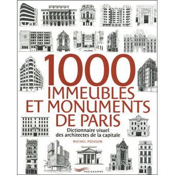1000 immeubles et monuments de paris dictionnaire visuel for Dictionnaire des architectes