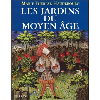 Les jardins du moyen ge broch marie th r se - Effroyables jardins resume du livre ...